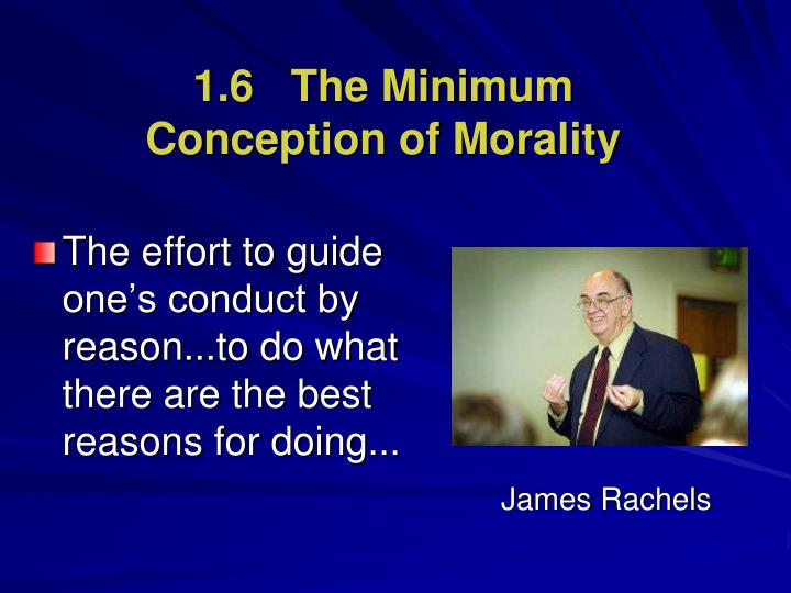 1.6   The Minimum Conception of Morality