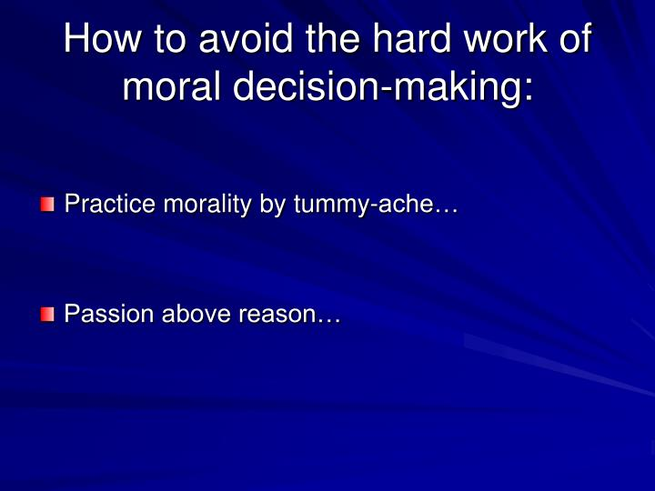 How to avoid the hard work of