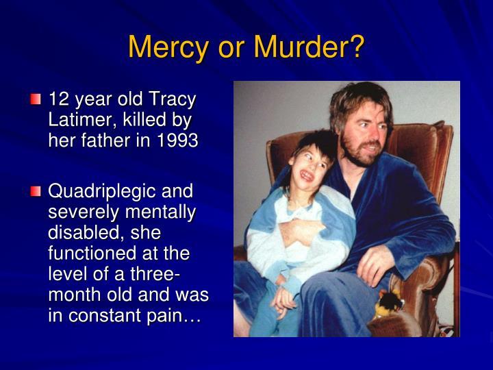 Mercy or Murder?