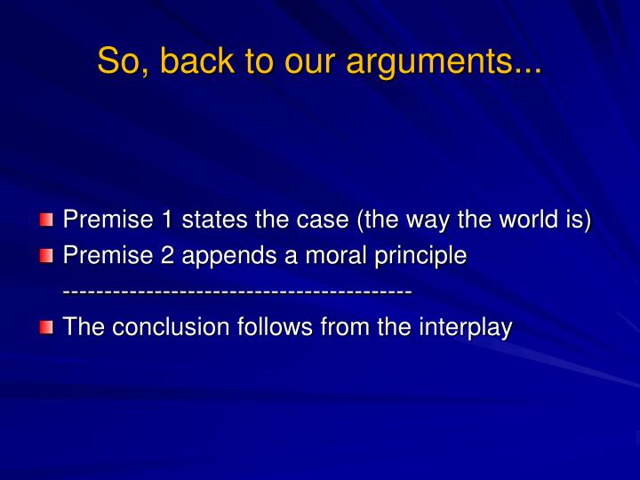 So, back to our arguments...