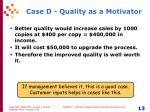 case d quality as a motivator