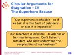 circular arguments for stagnation iv the superhero excuse
