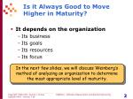 is it always good to move higher in maturity