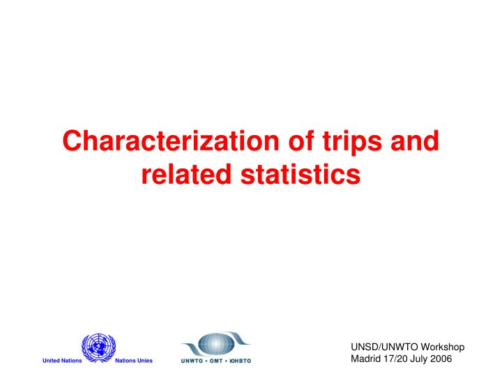 Characterization of trips and related statistics