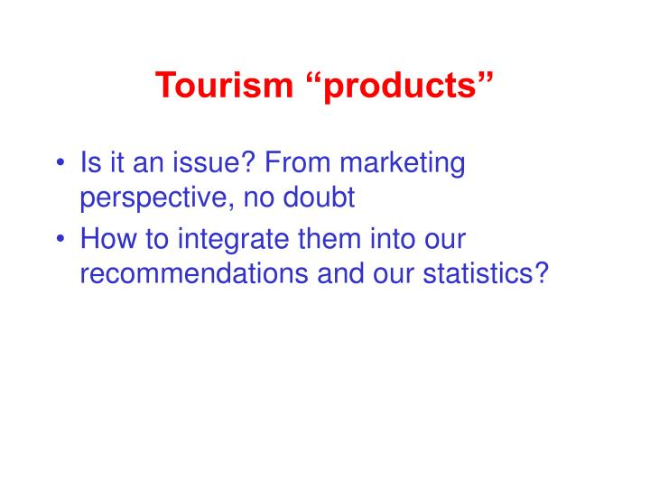 "Tourism ""products"""