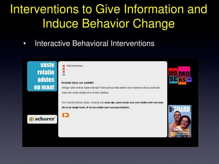 Interventions to Give Information and Induce Behavior Change