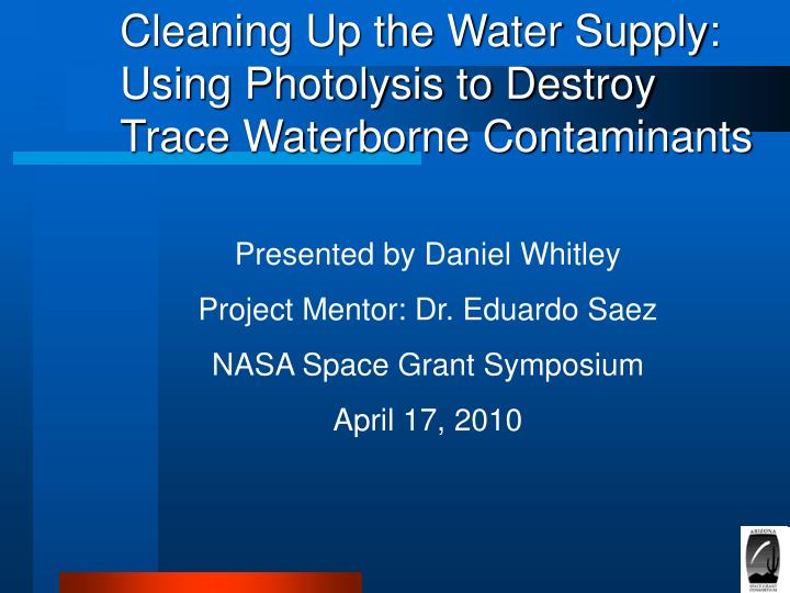 Cleaning up the water supply using photolysis to destroy trace waterborne contaminants