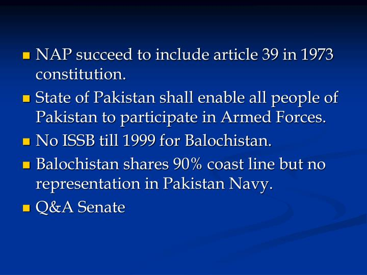 NAP succeed to include article 39 in 1973 constitution.