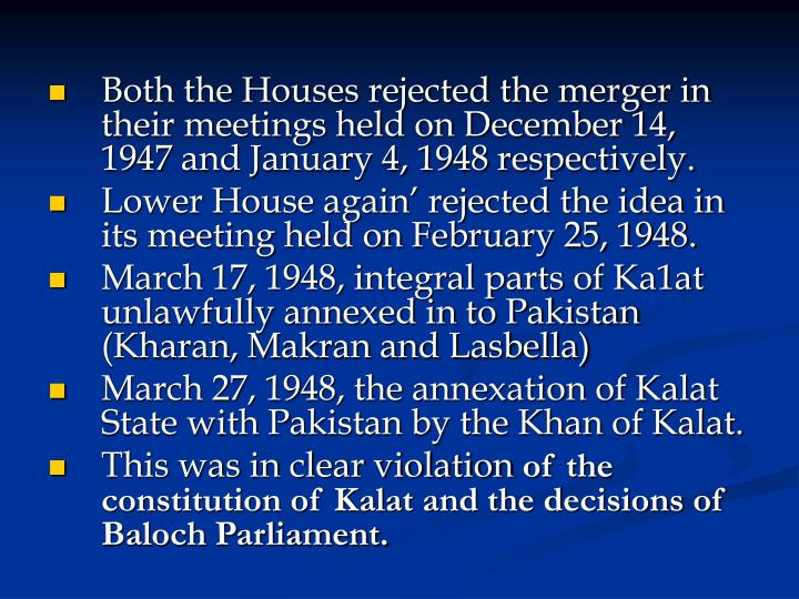 Both the Houses rejected the merger in their meetings held on December 14, 1947 and January 4, 1948 respectively.