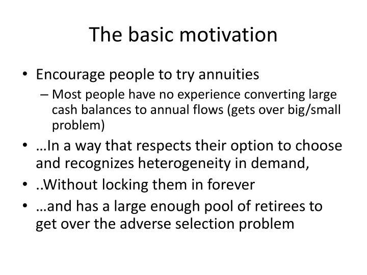 The basic motivation