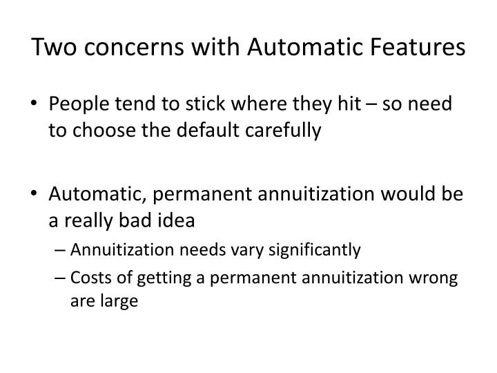 Two concerns with Automatic Features