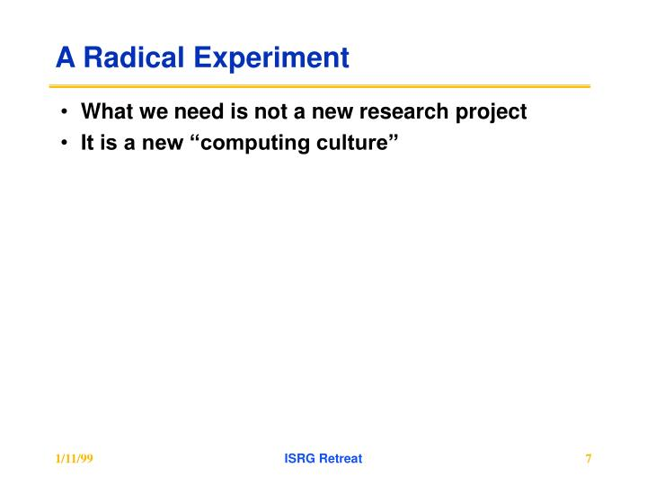 A Radical Experiment