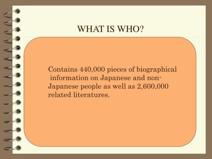 WHAT IS WHO?