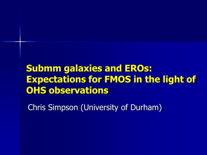Submm galaxies and eros expectations for fmos in the light of ohs observations
