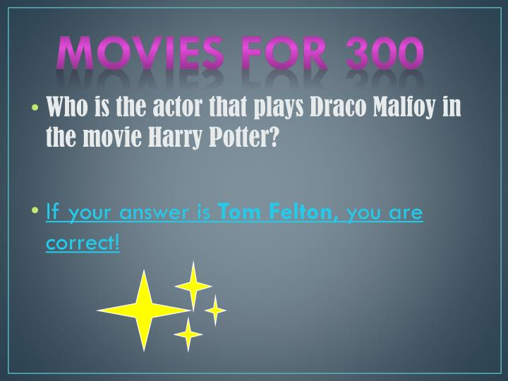 Movies for 300