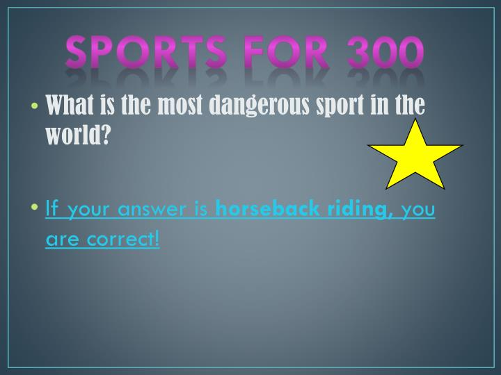 Sports for 300