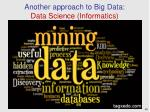 another approach to big data data science informatics