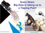 scary news big data is taking us to a tipping point