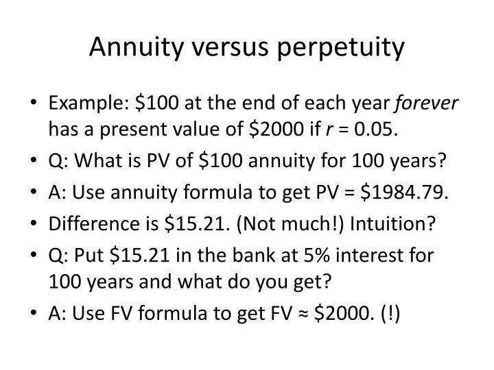 Annuity versus perpetuity