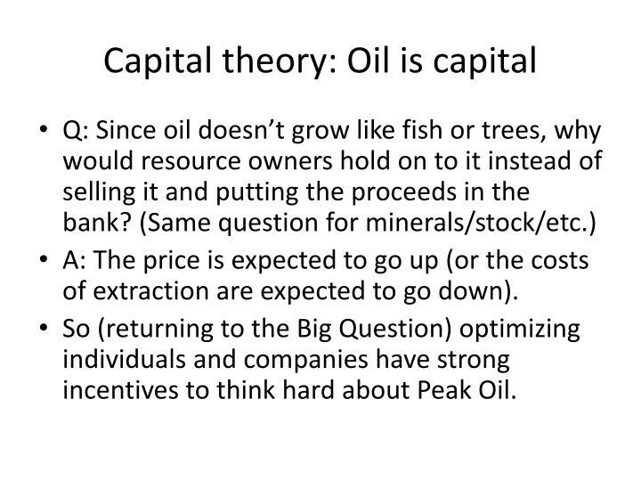 Capital theory: Oil is capital