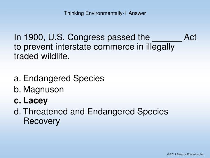 In 1900, U.S. Congress passed the ______ Act to prevent interstate commerce in illegally traded wildlife.