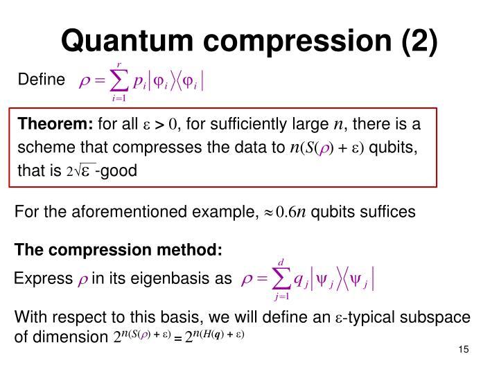 Quantum compression (2)