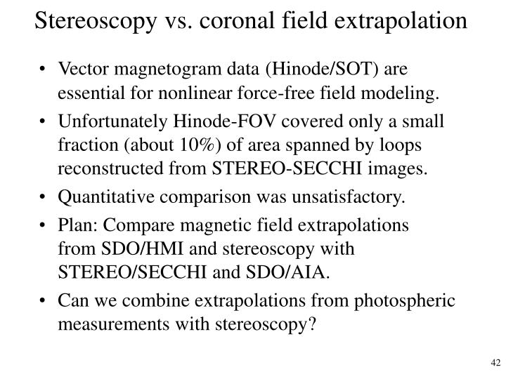 Stereoscopy vs. coronal field extrapolation