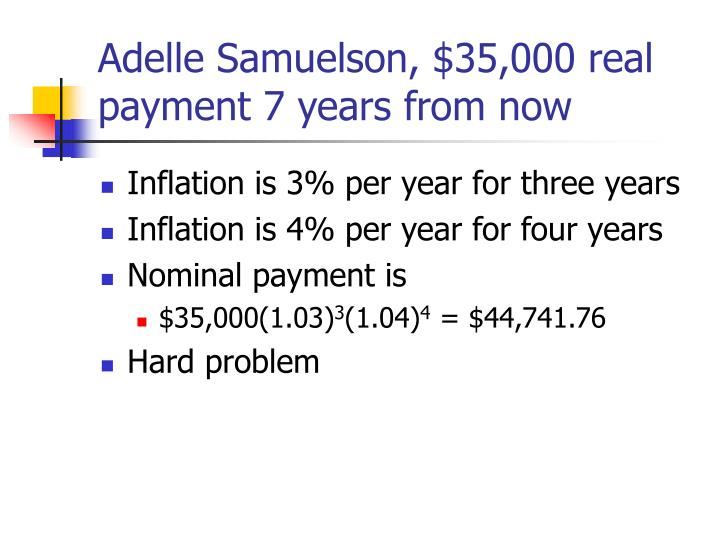 Adelle Samuelson, $35,000 real payment 7 years from now