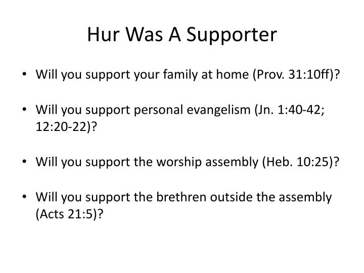 Hur Was A Supporter