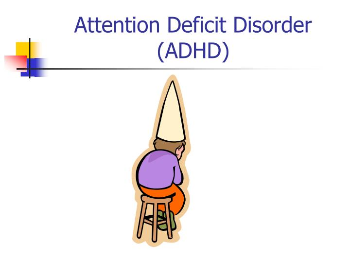 an introduction to the issue of attention deficiency disorder add The introduction of ritalin  they removed the hyperactivity distinction and changed the name to attention deficit hyperactivity disorder (adhd.