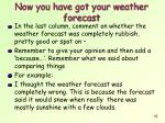 now you have got your weather forecast1