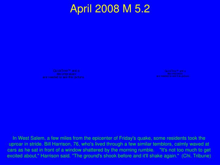 April 2008 M 5.2