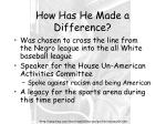 how has he made a difference