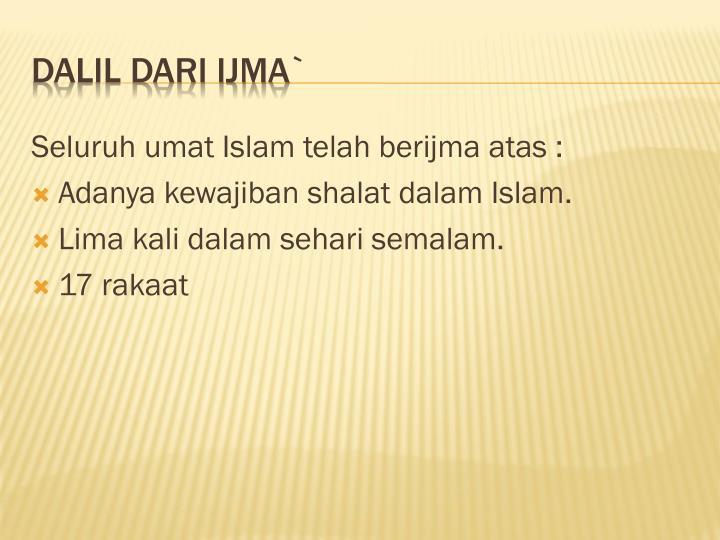Seluruh umat Islam telah berijma atas :