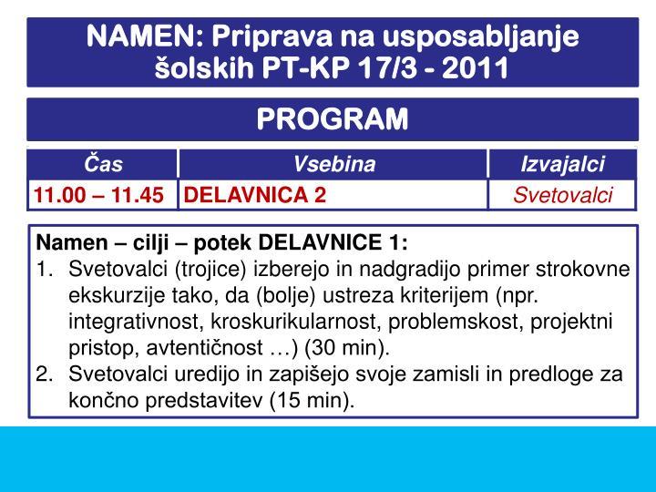 NAMEN: Priprava na usposabljanje šolskih PT-KP 17/3 - 2011