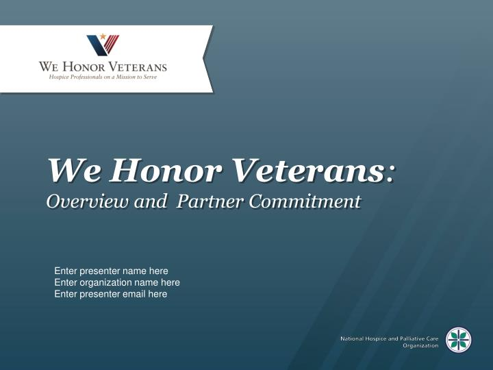 We honor veterans overview and partner commitment
