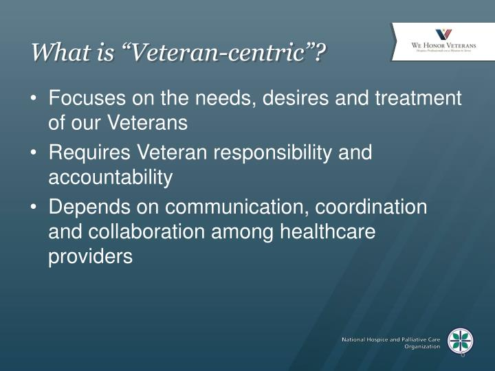 """What is """"Veteran-centric""""?"""