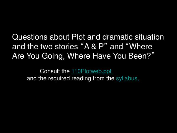Questions about Plot and dramatic situation