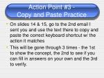 action point 3 copy and paste practice
