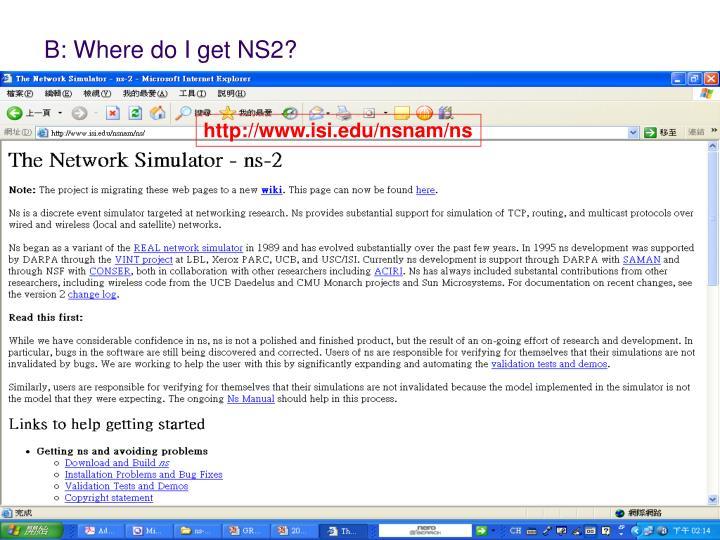 B: Where do I get NS2?