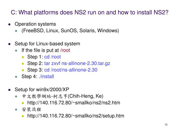 C: What platforms does NS2 run on and how to install NS2?