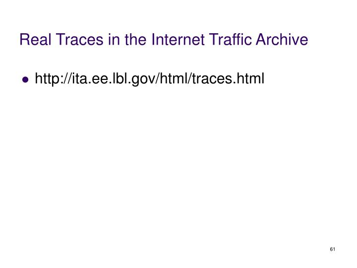 Real Traces in the Internet Traffic Archive