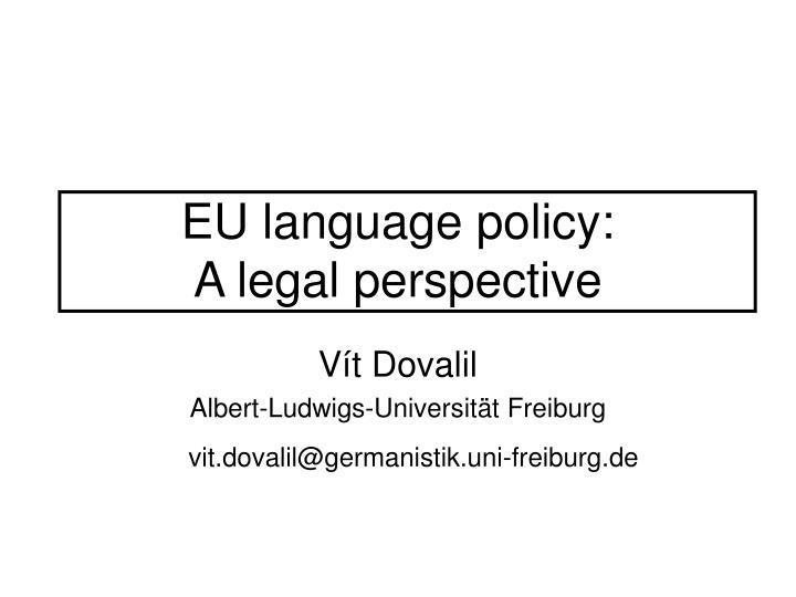 Eu language policy a legal perspective