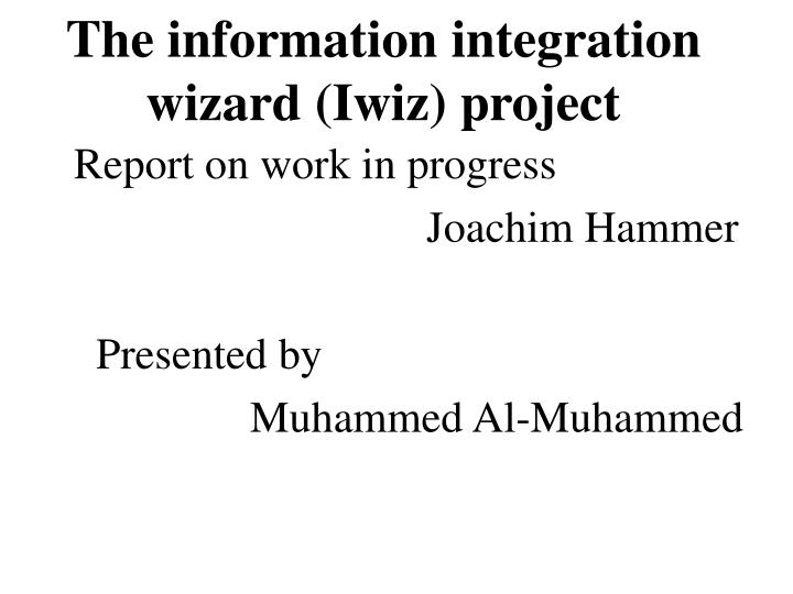 the information integration wizard iwiz project