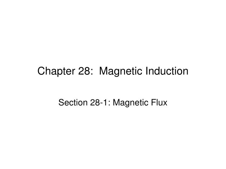 chapter 28 magnetic induction n.