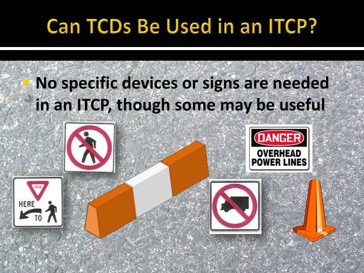 Can TCDs Be Used in an ITCP?
