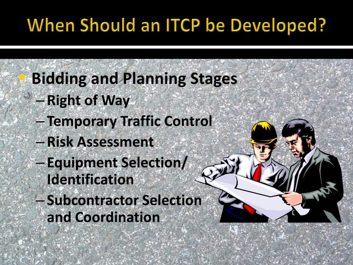 When should an itcp be developed1