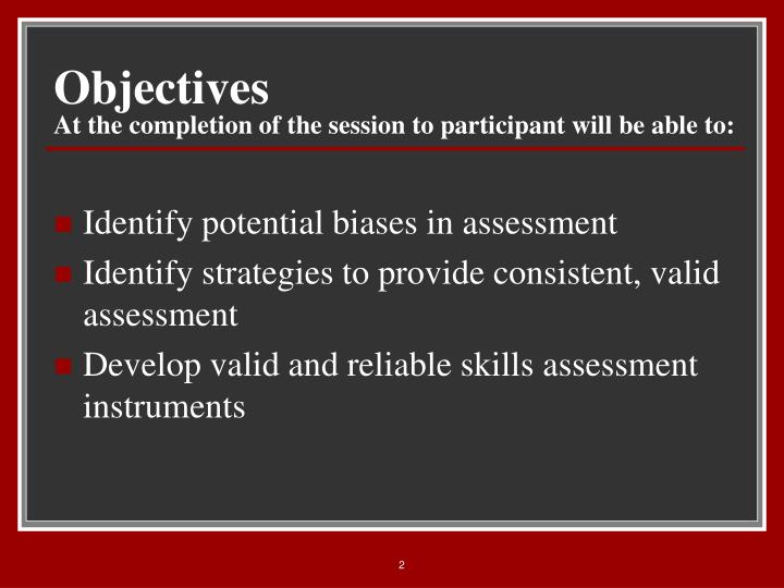 Objectives at the completion of the session to participant will be able to