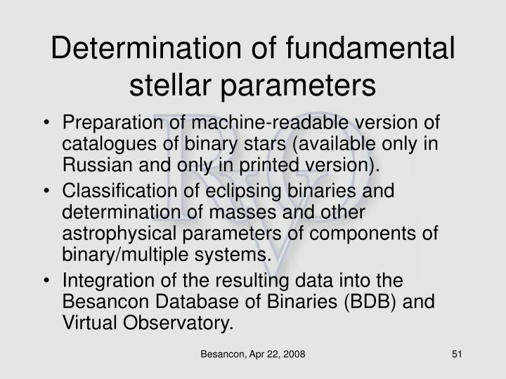 Determination of fundamental stellar parameters