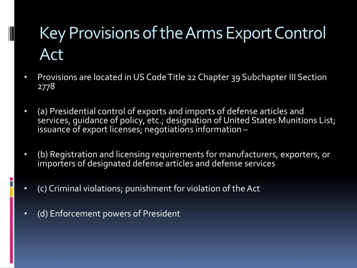 Key Provisions of the Arms Export Control Act